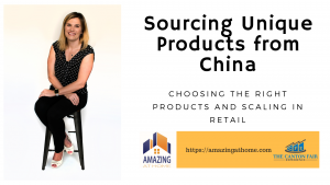 Inventing a Product and Sourcing Unique Products from China