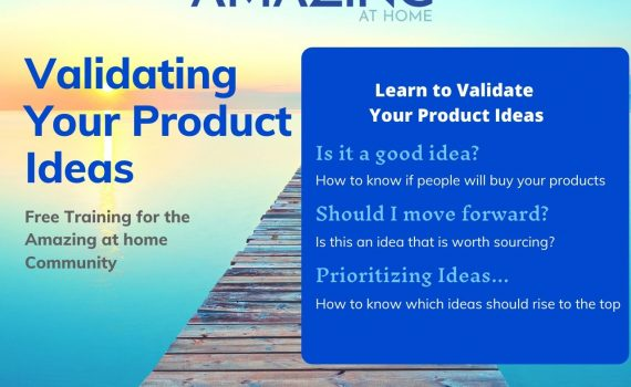 How to validate your product ideas, free training from Amazing At Home concept to launch
