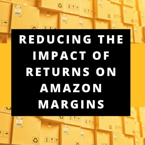 Reducing the Impact of Returns on Amazon Margins