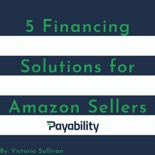 5 Financing Solutions for Amazon Sellers